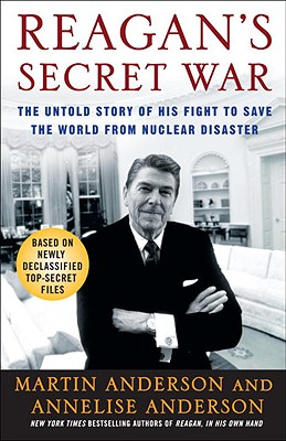 Reagan's Secret War: The Untold Story of His Fight to Save the World from Nuclear Disaster Cover Image
