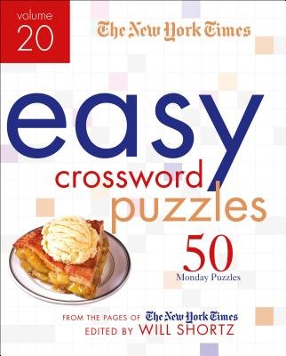 The New York Times Easy Crossword Puzzles Volume 20: 50 Monday Puzzles from the Pages of The New York Times Cover Image