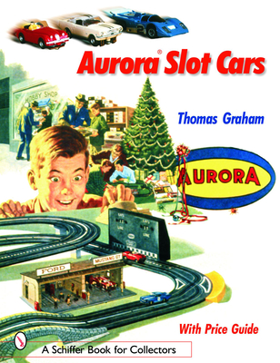 Aurora Slot Cars (Schiffer Book for Collectors) Cover Image