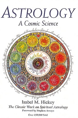 Astrology: A Cosmic Science: The Classic Work on Spiritual Astrology Cover Image
