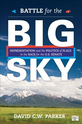 Battle for the Big Sky: Representation and the Politics of Place in the Race for the Us Senate Cover Image