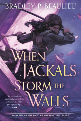 Cover for When Jackals Storm the Walls (Song of Shattered Sands #5)
