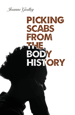 Picking Scabs from the Body History Cover Image