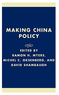 Making China Policy: Lessons from the Bush and Clinton Administrations Cover Image