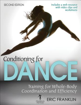 Conditioning for Dance : Training for Whole-Body Coordination and Efficiency Cover Image