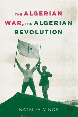 The Algerian War, the Algerian Revolution Cover Image