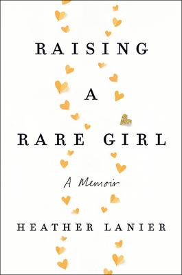 Raising a Rare Girl: A Memoir Cover Image