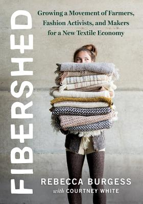 Fibershed: Growing a Movement of Farmers, Fashion Activists, and Makers for a New Textile Economy Cover Image