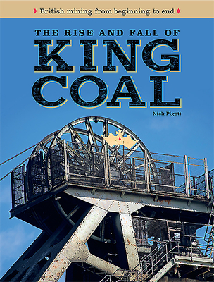 The Rise and Fall of King Coal Cover Image