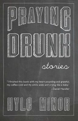 Praying Drunk: Stories, Questions Cover Image