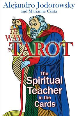 The Way of Tarot: The Spiritual Teacher in the Cards Cover Image