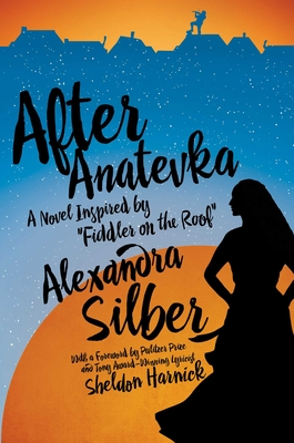 After Anatevka: A Novel Inspired by