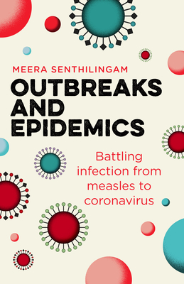 Outbreaks and Epidemics: Battling Infection from Measles to Coronavirus (Hot Science) Cover Image