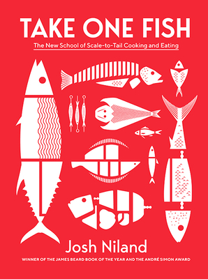 Take One Fish: The New School of Scale-to-Tail Cooking and Eating Cover Image
