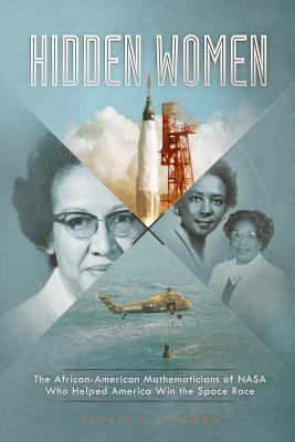 Hidden Women: The African-American Mathematicians of NASA Who Helped America Win the Space Race (Encounter: Narrative Nonfiction Stories) Cover Image