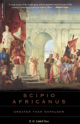 Scipio Africanus: Greater Than Napoleon Cover Image