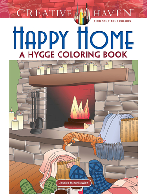 Creative Haven Happy Home: A Hygge Coloring Book (Adult Coloring) Cover Image