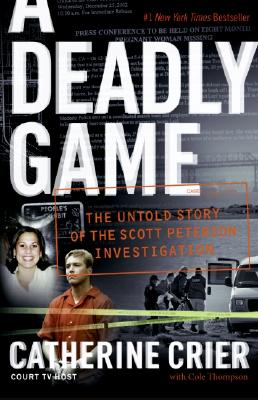 A Deadly Game: The Untold Story of the Scott Peterson Investigation Cover Image