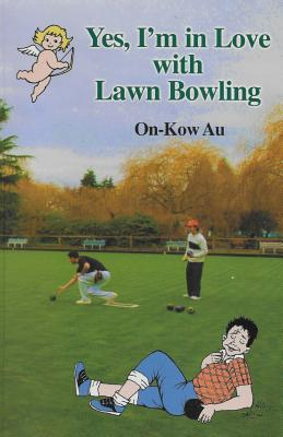 Yes, I'm in Love with Lawn Bowling Cover Image