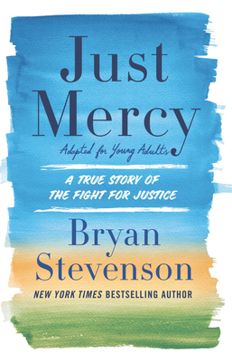 Just Mercy (Adapted for Young Adults): A True Story of the Fight for Justice Cover Image