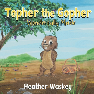 Topher the Gopher Wonderfully Made Cover Image