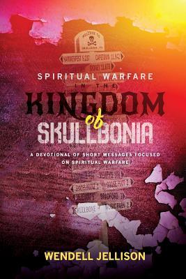 Spiritual Warfare In The Kingdom Of Skullbonia Cover Image