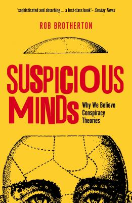 Suspicious Minds: Why We Believe Conspiracy Theories Cover Image