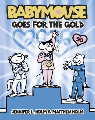 Babymouse #20: Babymouse Goes for the Gold Cover Image