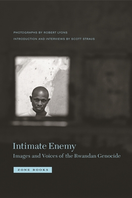 Intimate Enemy: Images and Voices of the Rwandan Genocide Cover Image