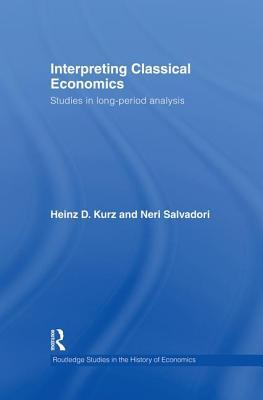 Interpreting Classical Economics: Studies in Long-Period Analysis Cover Image