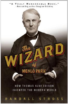 The Wizard of Menlo Park: How Thomas Alva Edison Invented the Modern World Cover Image