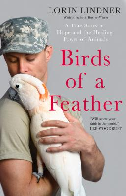 Birds of a Feather: A True Story of Hope and the Healing Power of Animals Cover Image