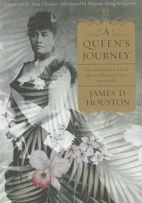 A Queen's Journey: An Unfinished Novel about Hawaii's Last Monarch Cover Image