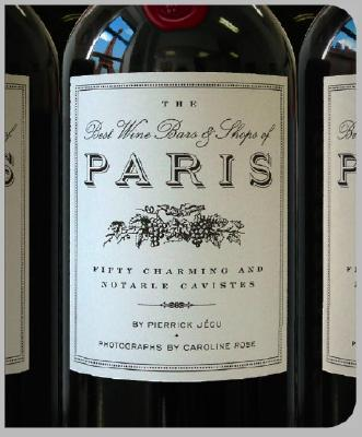 The Best Wine Bars & Shops of Paris Cover