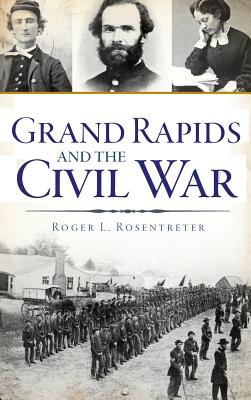 Grand Rapids and the Civil War Cover Image