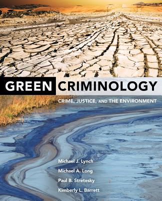 Green Criminology: Crime, Justice, and the Environment Cover Image
