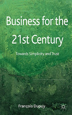 Business for the 21st Century: Towards Simplicity and Trust Cover Image