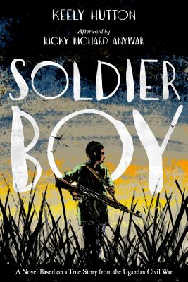 Soldier Boy by Keely Hutto and Ricky Richard Anywar