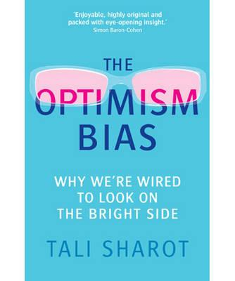 Optimism Bias: Why We're Wired to Look on the Bright Side Cover Image