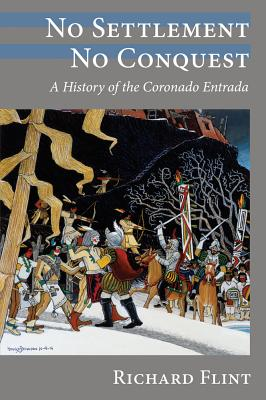 No Settlement, No Conquest: A History of the Coronado Entrada Cover Image