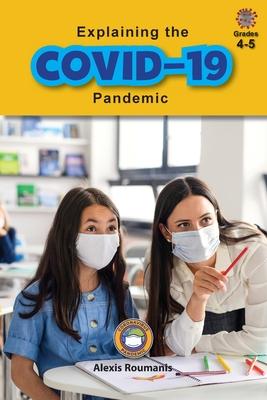 Explaining the COVID-19 Pandemic: Coronavirus Pandemic (Grades 4-5) Cover Image