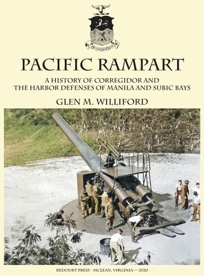 Pacific Rampart: A History of Corregidor and the Harbor Defenses of Manila and Subic Bays Cover Image