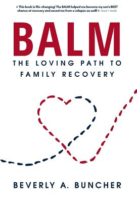 Balm: The Loving Path to Family Recovery Cover Image