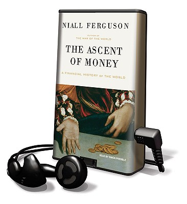The Ascent of Money: A Financial History of the World [With Earbuds] Cover Image