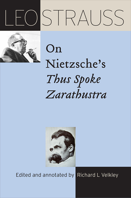 Leo Strauss on Nietzsche's Thus Spoke Zarathustra (The Leo Strauss Transcript Series) Cover Image