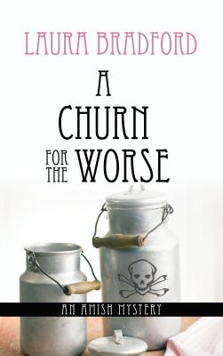 A Churn for the Worse (Amish Mysteries (Laura Bradford)) Cover Image