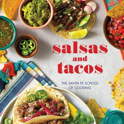 Salsas and Tacos, New Edition: The Santa Fe School of Cooking Cover Image