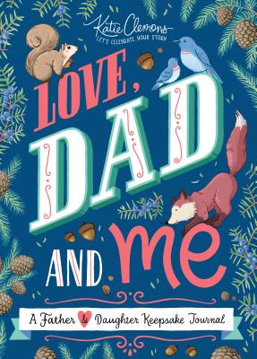 Love, Dad and Me: A Father and Daughter Keepsake Journal Cover Image