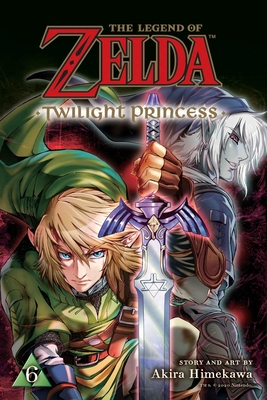 The Legend of Zelda: Twilight Princess, Vol. 6 (The Legend of Zelda: Twilight Princess  #6) Cover Image