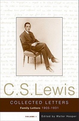 The Collected Letters of C.S. Lewis, Volume 1: Family Letters, 1905-1931 Cover Image